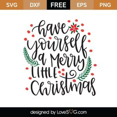 Free Have Yourself A Merry Christmas SVG Cut File lettering Merry Christmas Quotes, Merry Little Christmas, Christmas Svg, Christmas Sayings And Quotes, Christmas Ideas, Christmas Phrases, Christmas Letters, Sign Sayings, Sign Quotes