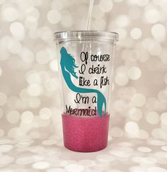 Of course I drink like a fish I'm a mermaid by SipandDazzle