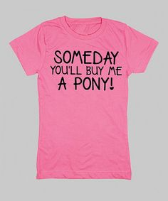 This Raspberry 'Buy Me a Pony' Fitted Tee - Girls by Country Casuals is perfect! #zulilyfinds