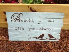 Behold I am with you always wood pallet art handpainted with bird on limb, love birds, can customize with any bible verse, quote or saying on Etsy, $25.99