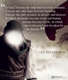 Imam hussein ( as ) Islamic Quotes, Islamic Inspirational Quotes, Religious Quotes, Islamic Messages, Islamic Art, Imam Ali Quotes, Quran Quotes, Imam Hussain Poetry, Best Quotes