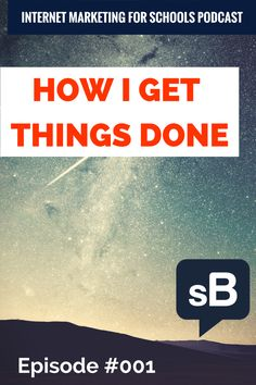 How I Get Things Done Podcast https://www.schneiderb.com/podcast/how-i-get-things-done-podcast/ #GTD