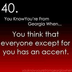 South Quotes, South Mouth, Southern Sayings, Georgia On My Mind, Georgia Bulldogs, Southern Style, Country Music, Alabama, Peach