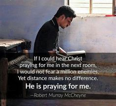McCheyne: He is praying for me!