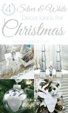 Four Silver and White Christmas Decorations @Jessica Kielman         {Mom 4 Real}