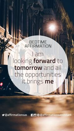 """Bedtime Affirmation: """"I am looking forward to tomorrow and all the opportunities it brings me"""" Affirmations For Anxiety, Morning Affirmations, Affirmations Success, Positive Thoughts, Positive Vibes, Positive Quotes, Miracle Morning, Law Of Attraction Affirmations, Way Of Life"""