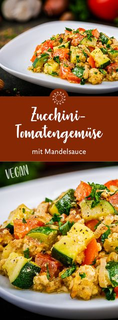 Zucchini-Tomatengemüse mit Mandelsauce The pan-fried vegetables primarily convince with their mild, aromatic and very balanced taste. In addition, the tofu and the almond sauce ensure a pleasant and l Vegetable Recipes, Vegetarian Recipes, Chicken Recipes, Healthy Recipes, Zucchini Tomato, Tomato Vegetable, Vegan Zucchini, Tofu, Vegan Recepies