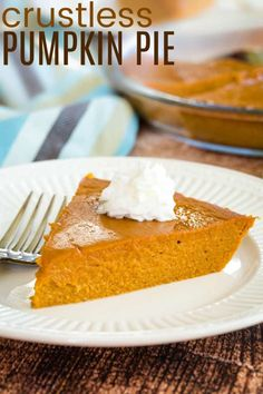 Crustless Pumpkin Pie - the best part of the pie with no pesky crust to make. An easy gluten free dessert recipe with only seven ingredients! Crustless Pumpkin Pie Recipe, Gluten Free Pumpkin Pie, Best Pumpkin Pie, Pumpkin Custard, Easy Gluten Free Desserts, Gluten Free Thanksgiving, Gluten Free Pie, Pumpkin Pie Recipes, Pumpkin Pie Spice