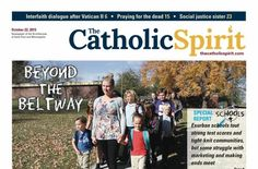 Beyond the Beltway - Schools Report, Synod wrapping up, New pregnancy center opens, Interfaith dialogue, Praying for the dead, Social justice sister, Hospice and Funeral Planning