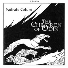Read by Elizabeth Klett - The Children of Odin - Padraic Colum- read - 5 to 10 HRS