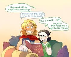 Thor: We do enjoy reading with one another since Loki has never been one for rough housing or sport. And we both found that Midguardian literature is quite amusing.