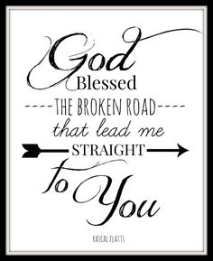 Rascal Flatts Lyric Art print God blessed the by gbloomstudio Country Song Quotes, Country Music Lyrics, Song Lyric Quotes, Love Songs Lyrics, Music Quotes, Me Quotes, Lyric Art, Rascal Flatts Lyrics, My Guy