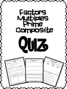 *FREE* Factors Multiples Prime and Composite Number QUIZ. A 3 page quiz plus ANSWER KEY on Factors and Multiples and Prime and Composite Numbers. Includes Greatest Common Factors, Least Common Multiples, and Prime Factorization.