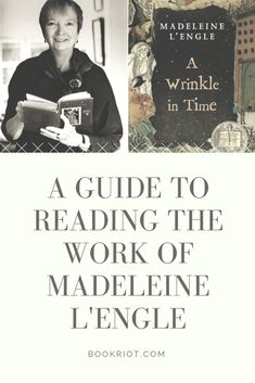 Where  to begin with the work of Madeleine L'Engle (after you finish A WRINKLE IN TIME, of course!).