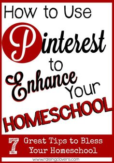 "How to Enhance Your Homeschool Using Pinterest: 7 Great Tips to Bless Your Homeschool by Kristi Clover of Raising Clovers -- Pinterest is my secret weapon when I comes to planning out my homeschool year! It is cram packed with amazing, inspiring information. See how I use Pinterest to ""enhance"" my homeschool year."
