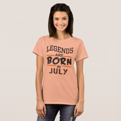 #Legends are born in July T-Shirt - #birthday #gifts #giftideas #present #party