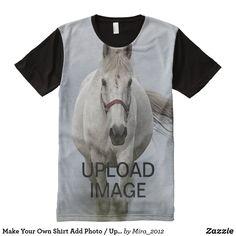 Make Your Own Shirt Add Photo / Upload Image #personalizealloverprinttshirts #personalizedteewhitehorse #makeyourowntshirteasily #uploadphotototshirt #whitehorseingalloptshirts Upload Image, Photo Upload, Love Shirt, S Shirt, Shirt Print Design, Shirt Designs, Make Your Own Tshirt, Create Shirts, Stylish Shirts
