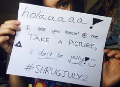 #shrug out July 2nd