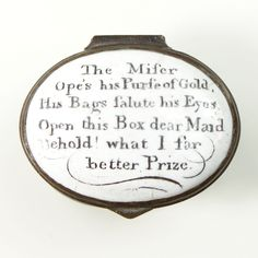 "Bilston Patch Box ""The mifer ope's his purfe of Gold his bags falute, his Eyes.. etc"" - The Antique Enamel Company"