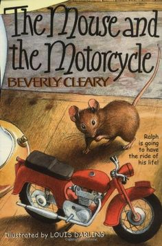 """The Mouse and the Motorcycle by Beverly Cleary. One of my favorite books as a child. I also had """"Runaway Ralph""""."""