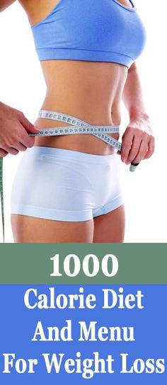 The 1000 Calorie Diet Plan For Weight Loss