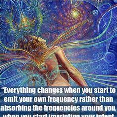 Alles verandert als je je eigen energie gaat uitstralen in plaats van de energie uit je omgeving opnemen, zodra je vanuit jouw sterke intentie gaat leven druk jij je eigen stempel op je leven.