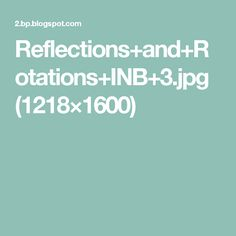 Reflections+and+Rotations+INB+3.jpg (1218×1600)