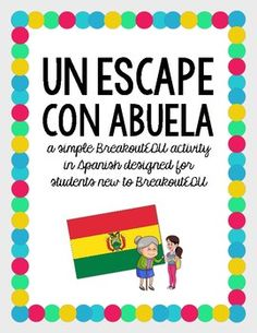 This Breakout activity is designed for Spanish 1 students, early on in the year, that have never done a Breakout activity before! Students will follow the story of Skyler as she goes to school, gets called out for an emergency involving her grandma, and eventually learns that she has the chance to go to Bolivia.