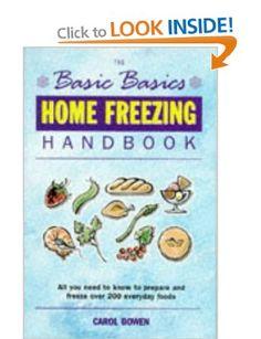 The Basic Basics Home Freezing Handbook: Amazon.co.uk: Carol Bowen: Books