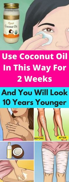 Use Coconut Oil In This Way For 2 Weeks & You Will Look 10 Years Younger!!! - All What You Need Is Here