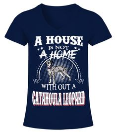 "# A House WithOut A Catahoula Leopard .  A House Is Not A Home WithOut A Catahoula Leopard DogHOW TO ORDER:1. Select the style and color you want2. Click ""Buy it now""3. Select size and quantity4. Enter shipping and billing information5. Done! Simple as that!TIPS: Buy 2 or more to save shipping cost!This is printable if you purchase only one piece. so don't worry, you will get yours.Guaranteed safe and secure checkout via: Paypal 