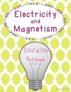 Notes Cover the Following Topics:   ~static electricity ~electric force ~charging an object ~and static electricity in nature ~electrical current ~simple circuits ~parts of a circuit ~series and parallel circuits ~conductors ~insulators ~magnetic poles ~magnetic fields ~electromagnets