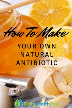 How to Make Your Own Natural Antibiotic. Antibiotic resistance is becoming a really big threat to public safety. This phenomenon occurs when bacteria that has been exposed to antibiotics begin to develop a resistance. This doesn't occur in individuals, Holistic Remedies, Natural Health Remedies, Natural Cures, Natural Healing, Herbal Remedies, Cough Remedies, Natural Medicine, Herbal Medicine, Healthy Tips