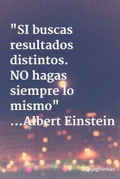 """""""Si buscas resultados distintos no hagas siempre lo mismo""""::Albert Einstein Feliz Lunes, Feliz Semana ¡¡¡ ...(pinned by @jagtomas #ixu)"""