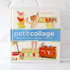 Terrific new craft book from Petit Collage featuring 25 easy craft and decor projects. We want to make all of them!