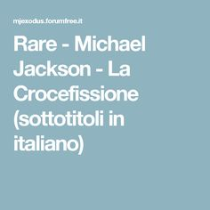 Rare - Michael Jackson - La Crocefissione (sottotitoli in italiano)