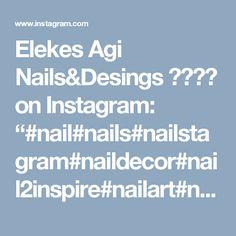 "Elekes Agi Nails&Desings 💗💅🏼💕 on Instagram: ""#nail#nails#nailstagram#naildecor#nail2inspire#nailart#nailatrclub#handpainted#nails2016#nailsoftheday#gelpolish#géllak#crystalnails#iloven…"" • Instagram"