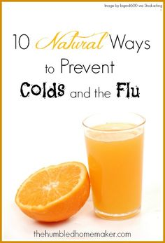 10 Natural Ways to Prevent Colds and the Flu -Posted on February 17, 2014 by nicole
