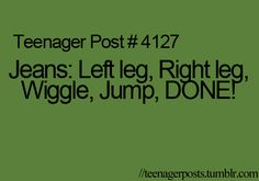 how to put on jeans! lol so true