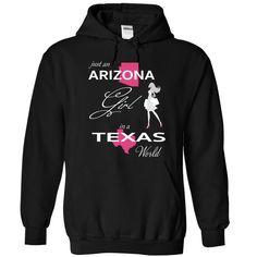 (New Tshirt Great) ARIZONA GIRL IN TEXAS WORLD Shirts Today Hoodies Tee Shirts