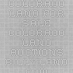 Colorado Land for Sale - Colorado Land Auctions - BillyLand.com
