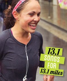 In case I ever run....13.1 songs to get you through 13.1 miles...plus other playlists...these are great songs!