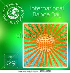 Calendar. Holidays Around the World. Event of each day. Green blur background - name, date, illustration. International Dance Day. Orange mirror ball