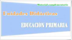 """Recursos Educativos de Primaria: """"UNIDADES DIDÁCTICAS DE PRIMARIA"""" (Material complementario)"""