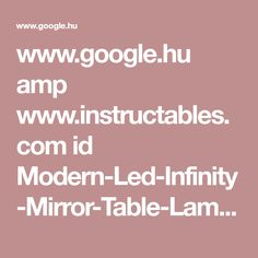 www.google.hu amp www.instructables.com id Modern-Led-Infinity-Mirror-Table-Lamp %3Famp_page%3Dtrue