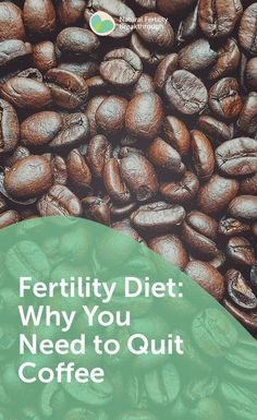 Why You Need to Quit Coffee if You are Trying to Conceive TTC. Read why on our Fertility FAQ blog. #infertility