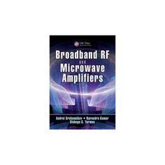 Broadband Rf and Microwave Amplifiers (Hardcover) (Andrei Grebennikov & Narendra Kumar & Binboga S.