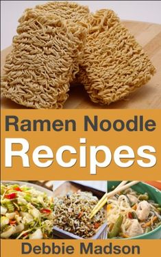 Ramen Noodle Recipes (Cooking with Kids Series). Transform your Ramen noodles into something a little more delicious and fun.