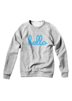 Hello Pullover - : Inspiration :-) - or any word or phrase you choose just a sweatshirt & some fabric transfer printer, print out from your printer & iron on