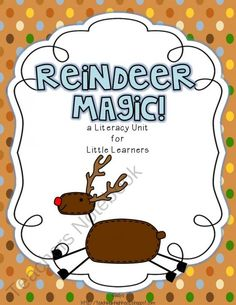 $ Reindeer Magic! {A Literacy Unit for Little Learners} product from TeachingInHighHeels on TeachersNotebook.com